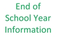 End of School Year Information