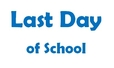 :ast Day of School