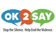 OK2SAY Stop the Silence. Help End the Violence.